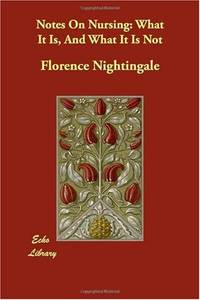 Notes On Nursing: What It Is, And What It Is Not by  Florence Nightingale - Paperback - from World of Books Ltd and Biblio.com
