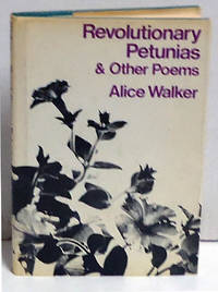 Revolutionary Petunias & Other Poems by  Alice Walker - Signed First Edition - 1973 - from citynightsbooks and Biblio.com