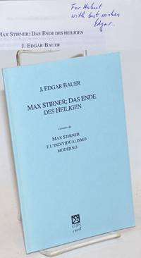 Max Stirner: das Ende des Heiligen estratto da Max Stirner e l\'individualismo moderno [inscribed and signed]