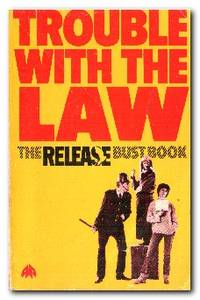 image of Trouble with the Law  The Release Bust Book