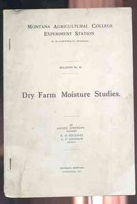 DRY FARM MOISTURE STUDIES Bulletin Number 87, Montana Agricultural College  Experiment Station