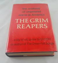 THE GRIM REAPERS - the anatomy of organized crime in America