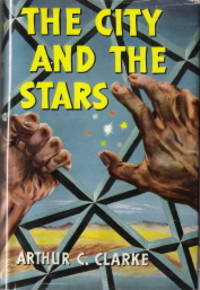 The City and the Stars by  Arthur C Clarke - First Edition - 1956 - from Caerwen Books and Biblio.co.uk