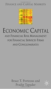 Economic Capital and Financial Risk Management for Financial Services Firms and Conglomerates...