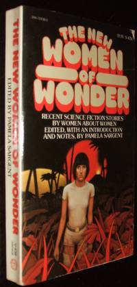 The New Women of Wonder: Recent Science Fiction Stories by Women about Women