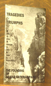 TRAGEDIES AND TRIUMPHS, THE FOUNDING OF ACADIA NATIONAL PARK