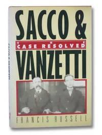 Sacco & Vanzetti: The Case Resolved