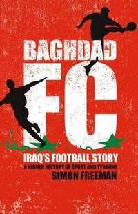 Baghdad FC: Iraq's Football Story