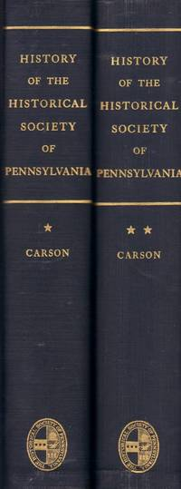 A History of The Historical Society of Pennsylvania. In two volumes