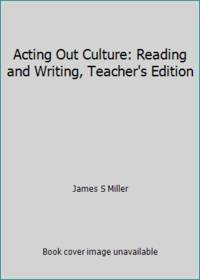 Acting Out Culture: Reading and Writing, Teacher's Edition