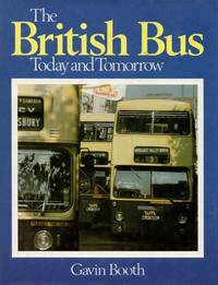 image of The British Bus: Today and Tomorrow