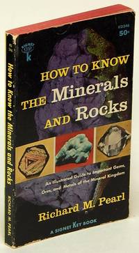 How to Know the Minerals and Rocks: An Illustrated Guide to Important  Gems, Ores, and Metals of the Mineral Kingdom