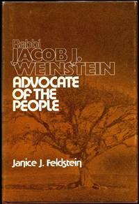Rabbi Jacob J. Weinstein, Advocate of the People.