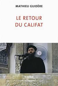 Le retour du califat by Guidère Mathieu - Paperback - 2016 - from philippe arnaiz and Biblio.com