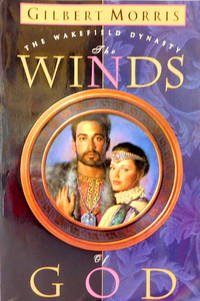 The Winds of God: The Wakefield Dynasty #2 by  Gilbert Morris - Paperback - 1994 - from The Parnassus BookShop and Biblio.com