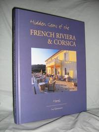 Hidden Gems of the French Riviera and Corsica by  Luc Quisenaerts - 1st Edition Stated - 2000 - from Brass DolphinBooks and Biblio.com