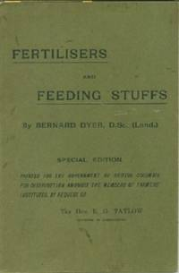 Fertilisers and Feeding Stuffs - Their Properties and Uses