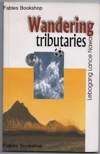WANDERING TRIBUTARIES.