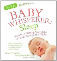 image of Top Tips from the Baby Whisperer: Sleep: Secrets to Getting Your Baby to Sleep through the Night