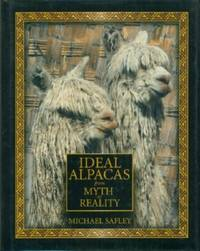 Ideal Alpacas From Myth to Reality