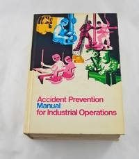 Accident Prevention Manual for Industrial Operations