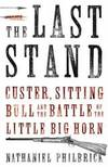 image of The Last Stand: Custer, Sitting Bull and the Battle of the Little Big Horn