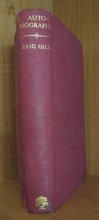[{Autobiography of Eric Gill]Autobiography. Quod Ore Sumpsimus...