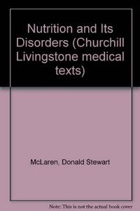 Nutrition and Its Disorders (Churchill Livingstone medical texts)