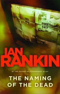 The Naming of the Dead by Ian Rankin - 2007
