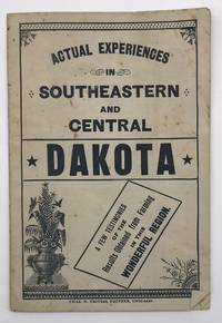 Actual Experiences in Southeastern and Central Dakota [cover title]