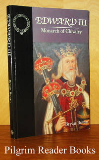 Edward III: Monarch of Chivalry.