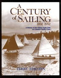 image of A Century of Sailing 1892-1992: A History of the Oldest Yacht Club on Canada's Pacific Coast