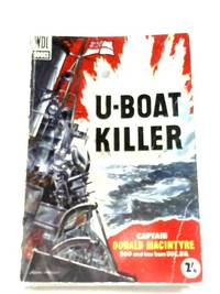 U-Boat Killer by Captain Donald MacIntyre - Paperback - 1957 - from World of Rare Books and Biblio.com