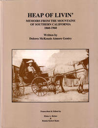 Heap of Livin': Memoirs From the Moutains of Southern California 1860-1960