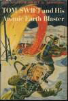 image of Tom Swift and His Atomic Earth Blaster