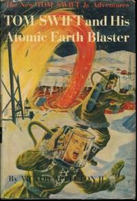 Tom Swift and His Atomic Earth Blaster by  Victor Appleton II - First Edition - from Turgid Tomes and Biblio.com