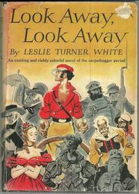 LOOK AWAY, LOOK AWAY An Exciting and Richly Colorful Novel of the  Carbetbagger Period
