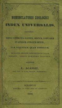 Nomenclatoris zoologici index universalis, continens nomina systematica classium, ordinum, familiarum et generum animalium omnium, tam viventium quam fossilium.