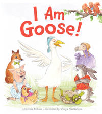 I Am Goose! by Dorothia Rohner - Hardcover - 2020 - from ThriftBooks (SKU: G1328841596I2N00)