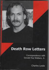 image of Death Row Letters Correspondence with Donald Ray Wallace, Jr.