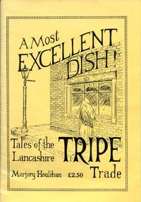image of A Most Excellent Dish: Tales of the Lancashire Tripe Trade