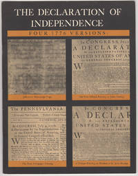 The Declaration of Independence. Four 1776 Versions: Jefferson\'s Manuscript Copy, The First Official Printing by John Dunlap, The First Newspaper Printing, A Unique Printing on Parchment by John Dunlap