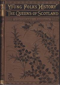 image of Young Folk's History.  The Queens of Scotland - Volume I