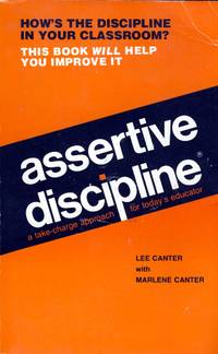 Assertive Discipline: a take-charge approach for today's educator