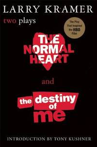 image of The Normal Heart and the Destiny of ME: Two Plays