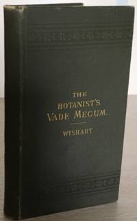 The Botanists Vade-Mecum Being A Synopsis of the Divisions and Sub-Division of the Vegetable Kingdom