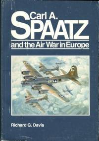 image of Carl A. Spatz And The Air War In Europe