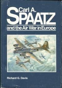 Carl A. Spatz And The Air War In Europe