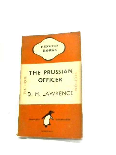 d.h. lawrence the prussian officer essay Lawrence's works available in penguin classics are apocalypse, d h lawrence and italy, the fox, the captain's doll, the ladybird, lady chatterley's lover, the prussian officer and other stories, the rainbow, sea and sardinia and selected poems.