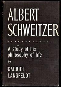 Albert Schweitzer: A Study of His Philosophy of Life